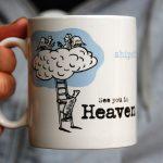 See you in heaven mug